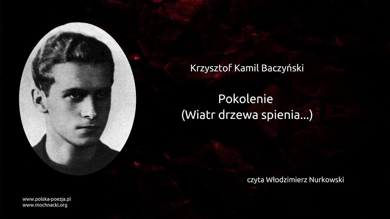 Krzysztof Kamil Baczyński Pokolenie Wiatr Drzewa Spienia