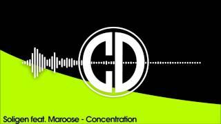 Soligen feat. Maroose - Concentration