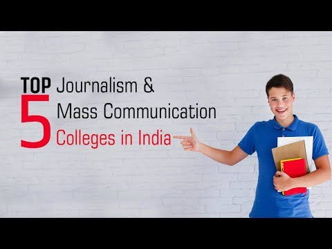 Top 5 Journalism And Mass Communication Colleges In India