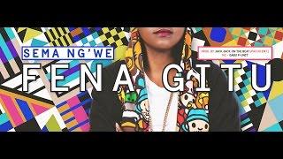 Sema Ng'we - Fena Gitu (HQ AUDIO) LYRICS