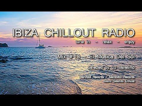 Ibiza Chillout Radio - Mix # 13 El Musica Del Sol, HD, 2014, Cafe Del Mar Sounds