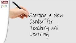 Starting a New Center for Teaching and Learning
