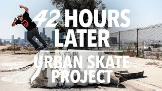 Urban Skate Project - 42 Hours Later