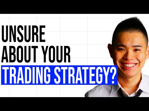 Unsure About Your Trading Strategy? (Then Do THIS)