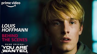 Louis Hofmann | You Are Wanted Behind the Scenes | PRIME Video