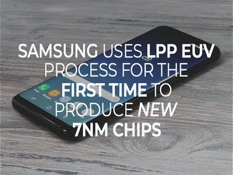 Samsung uses LPP EUV process for the first time to produce new 7nm chips
