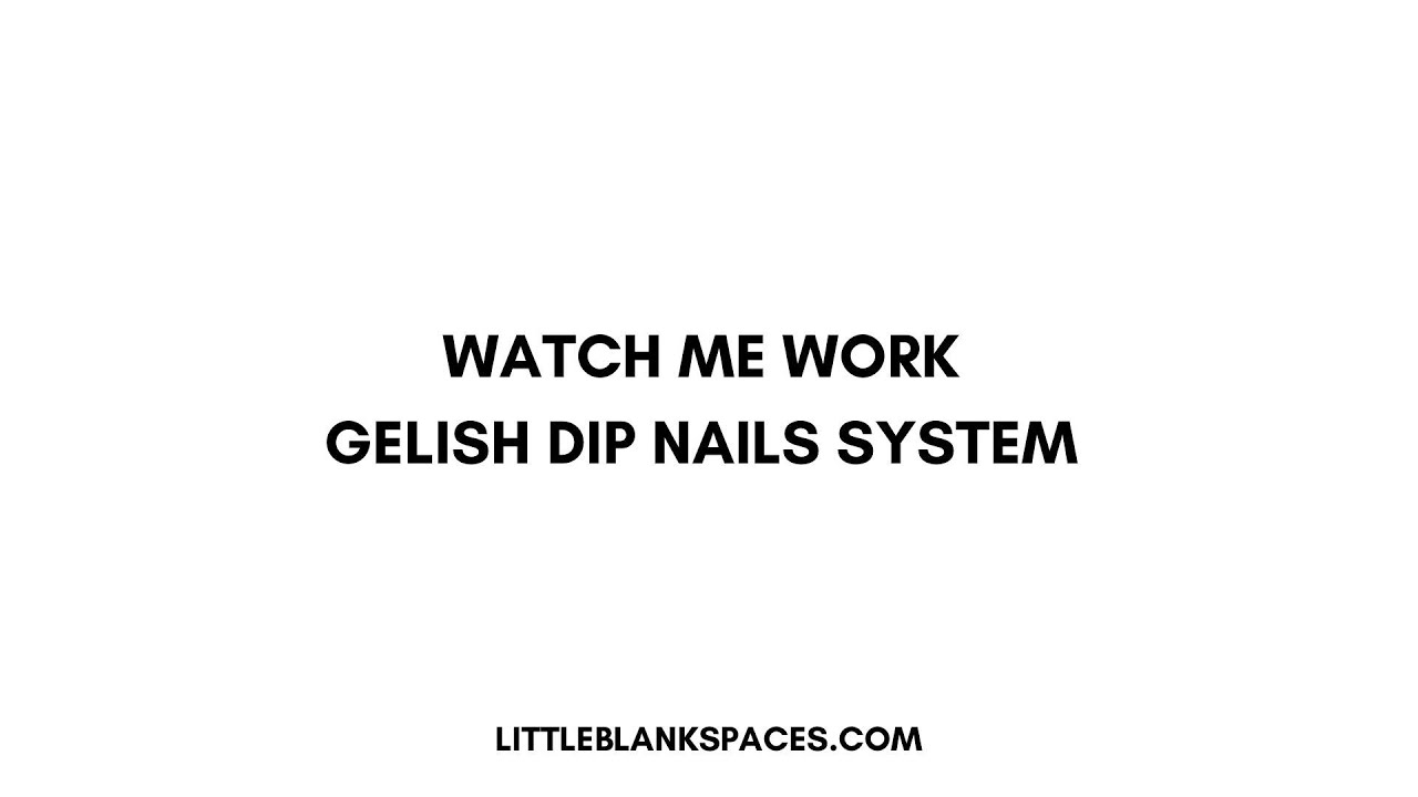 New Gelish DIP Nails Infill application & Update ✨Gelish DIP Nails ...