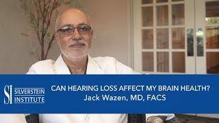 Can Hearing Loss Affect My Brain Health ?