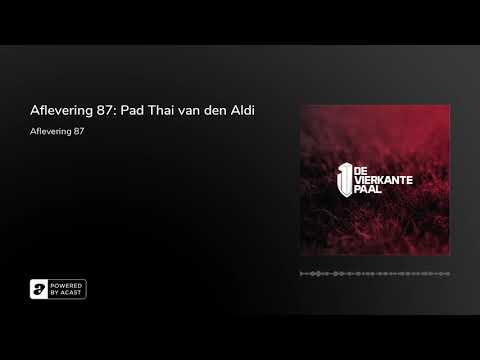 Aflevering 87: Pad Thai van den Aldi