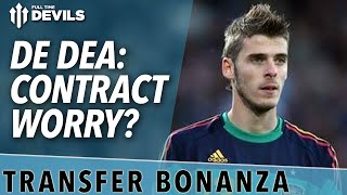 De Gea: Contract Worry?  | Manchester United Transfer News Roundup