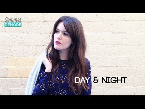 Day & Night|| SOMMES DÉMODÉ