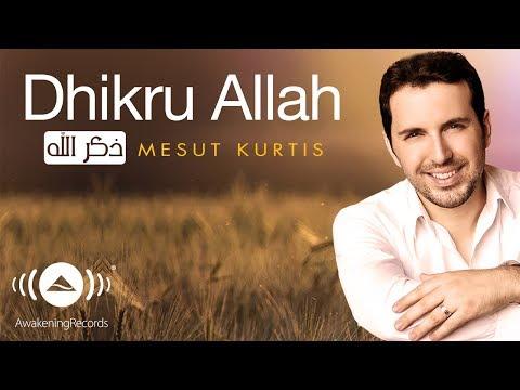 Mesut Kurtis - Dhikru Allah   مسعود كرتس - ذكر الله   Official Audio