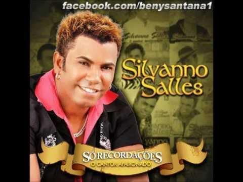 Silvanno Salles - Ainda Bem [ Só Recordações 2012]