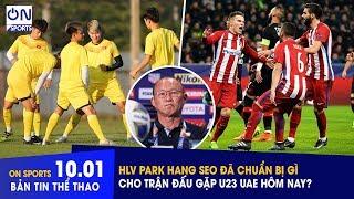 Bản Tin Thể Thao 10/1 - On Sports | Sự chuẩn bị của Thầy Park trước trận đấu ra quân gặp U23 UAE