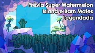 Steven Universe - Super Watermelon Island/Barn Mates (LEGENDADO/SPOILERS)