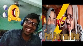 BB KI VINES-Pati,Patni Aur Woh|Reaction(LOL,ROFL)