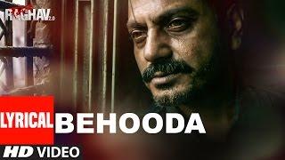 Download Hindi Video Songs - Behooda Lyrical Video Song | Raman Raghav 2.0 | Nawazuddin Siddiqui | Anurag Kashyap | Ram Sampath