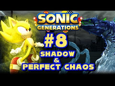 Sonic Generations PC - (1080p) Part 8 - Shadow & Perfect Chaos (w/Super Sonic)