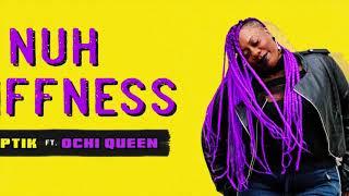 Dj Septik feat. Ochi Queen - Nuh Stiffness