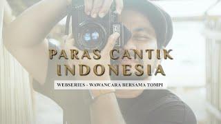 Paras Cantik Indonesia Webseries - Wawancara Bersama Tompi