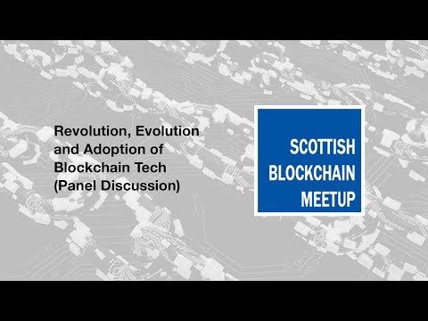 Revolution, Evolution and Adoption of Blockchain Tech  - Scottish Blockchain Meetup