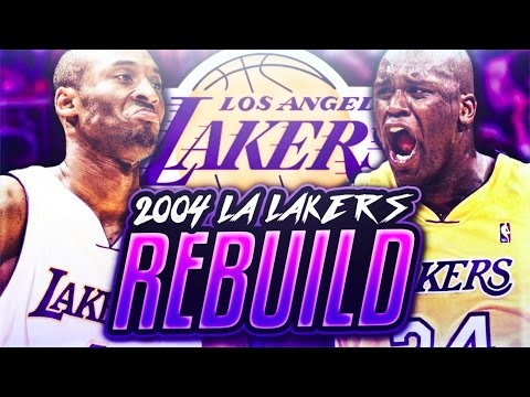 REBUILDING THE 2004 LAKERS!