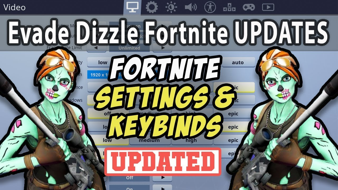 Evade Dizzle Fortnite Settings & Keybinds (Updated August 2019)
