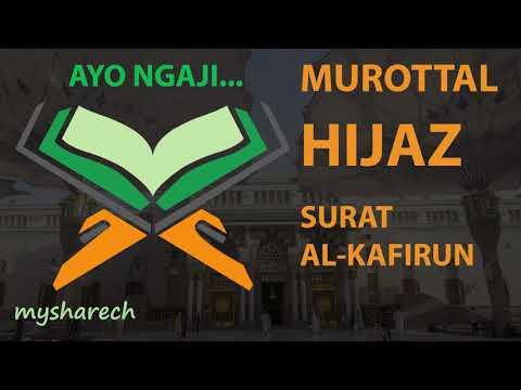 murottal-terbaik-tartil-alquran-juz-30-surat-al-kafirun-lagu-/-irama-hijaz-merdu-terbaru