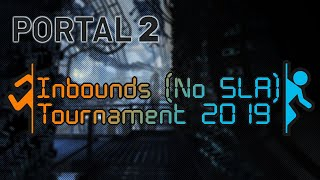 PerOculos vs Thannus.  Portal 2 Inbounds Tournament 2019.