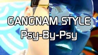GANGNAM STYLE Psy-By-Psy