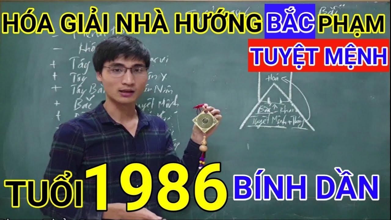 Tuổi Bính Dần 1986 Nhà Hướng Bắc | Hóa Giải Hướng Nhà Phạm Tuyệt Mệnh Cho Tuoi Binh Dan 1986