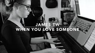 James TW - When You Love Someone lyrics (cover Heyyy Nad)