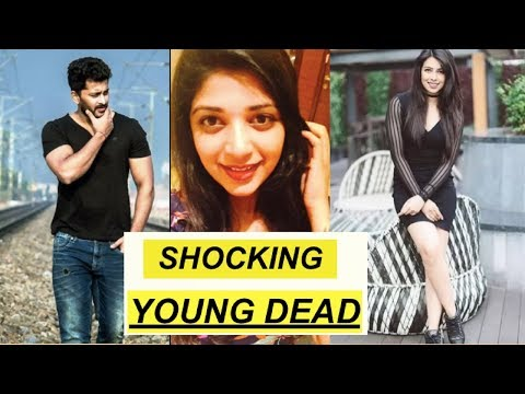 7 YOUNG INDIAN CELEBRITY DEATH | SHOCKING 2017-18
