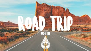 Road Trip 🚐 - An Indie/Pop/Rock Playlist | Vol. 3