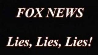 FOX NEWS- LIES, LIES, LIES --See For Yourself (part 1 of 2)