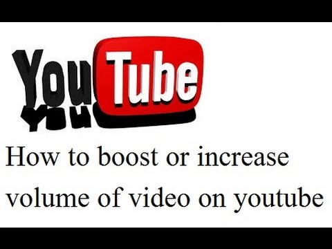 how to increase volume of youtube video||boost volume of video on youtube
