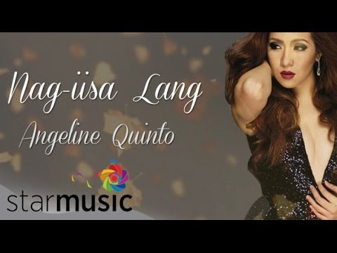 Angeline Quinto - Nag Iisa Lang (Official Lyric Video)