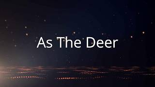 Download As The Deer - Female version (with lyrics)