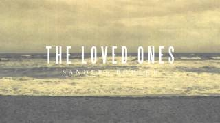 Download Sanders Bohlke - The Loved Ones MP3 song and Music Video