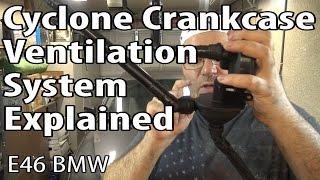 BMW E46 Cyclone Crankcase Ventilation System Explained