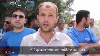 Susuz qalan Zığ sakinləri etiraz aksiyası keçirdilər - FOTOLAR, VİDEO