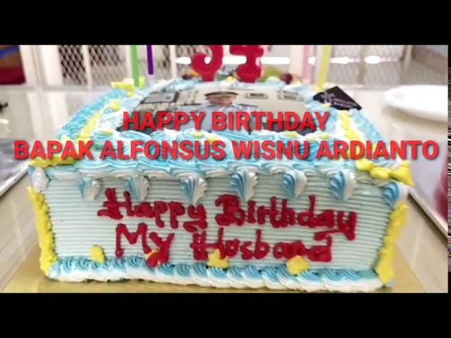 HAPPY BIRTHDAY BAPAK ALFONSUS WISNU ARDIANTO