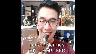 (Review Nước Hoa) Terre D'Hermès - So sánh EDT, EDP và EFC - Mùi gỗ cam lịch lãm của Nam Nhân