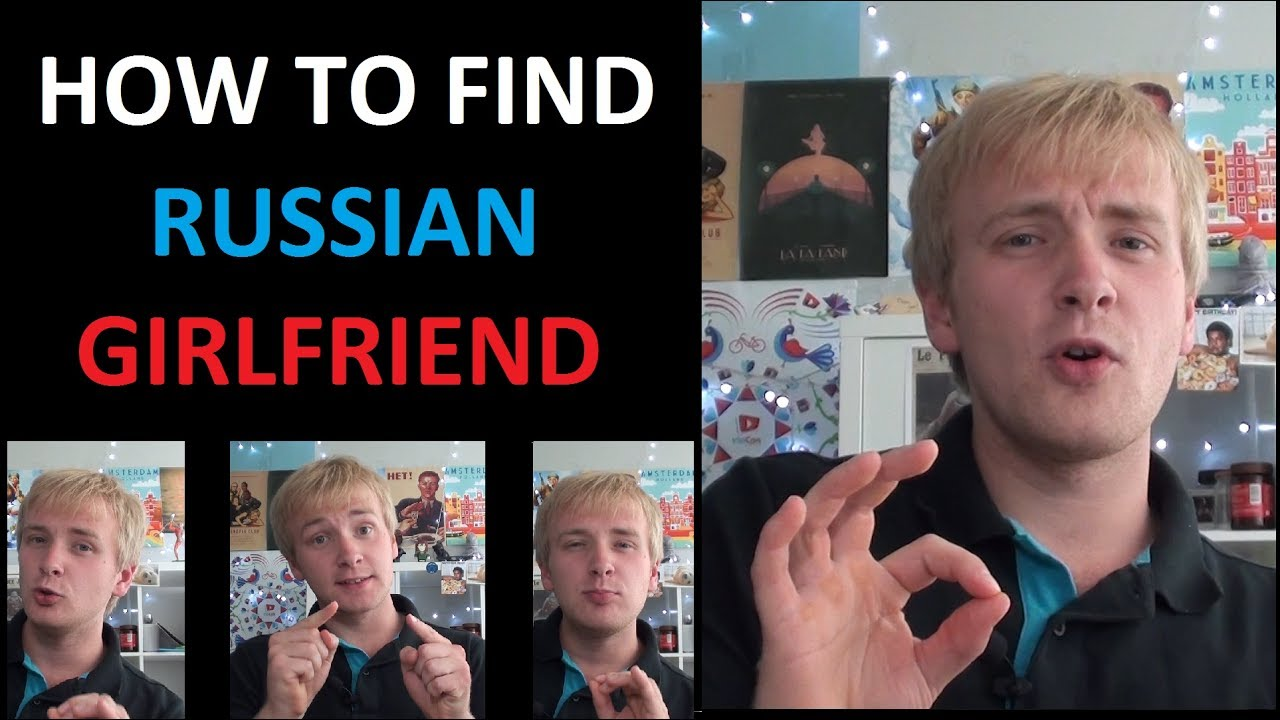 How to find a russian girlfriend
