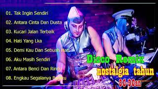 Lagu Disco Remix Tembang Kenangan Nostalgia tahun 80-90 an