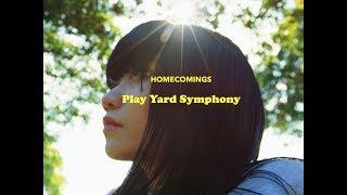 Homecomings - PLAY YARD SYMPHONY