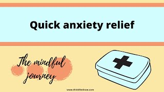 Quick anxiety relief
