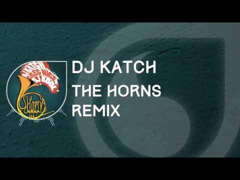 Dj katch horns remix