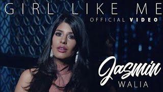Jasmin Walia   Girl Like Me Official Video  MUSIC WORLD   USAMA SUBAIYYAL