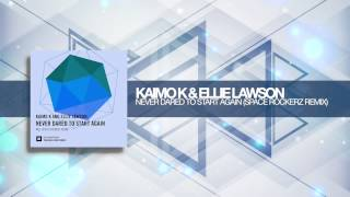 Kaimo K & Ellie Lawson - Never Dared To Start Again (Space RockerZ Remix) Amsterdam Trance